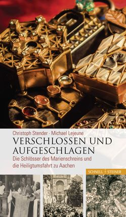 Verschlossen und aufgeschlagen von Lejeune,  Michael, Stender,  Christoph