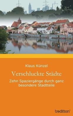 Verschluckte Städte von Künzel,  Klaus