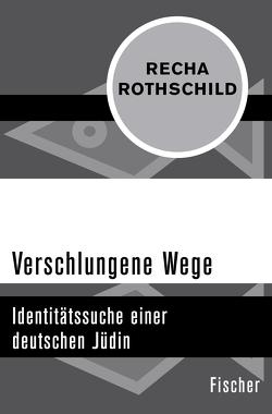 Verschlungene Wege von Rothschild,  Recha