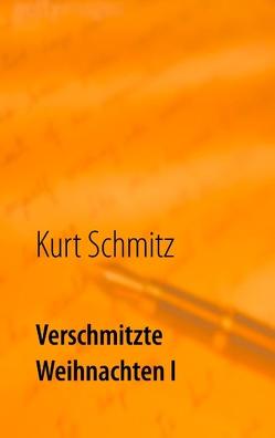 Verschmitzte Weihnachten I von Schmitz,  Kurt