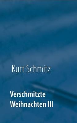 Verschmitzte Weihnachten III von Schmitz,  Kurt