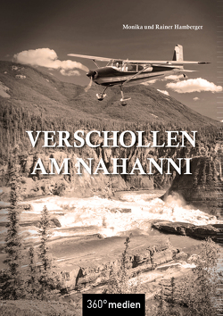 Verschollen am Nahanni von Hamberger,  Monika, Hamberger,  Rainer