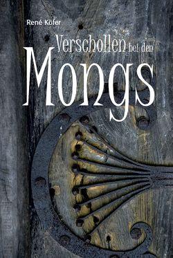 Verschollen bei den Mongs von Köfer,  René