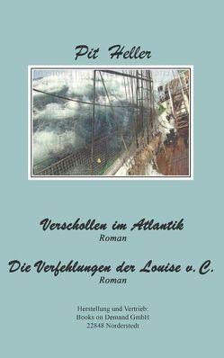 Verschollen im Atlantik und andere Erzählungen von Heller,  Pit