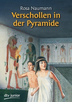 Verschollen in der Pyramide von Kruse-Schulz,  Udo, Naumann,  Rosa