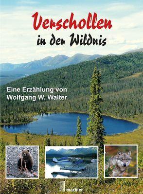 Verschollen in der Wildnis von Walter,  Wolfgang W.