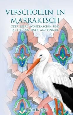 Verschollen in Marrakesch von Vogel,  Wilhelm R.