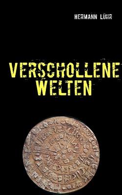 Verschollene Welten von Lühr,  Hermann