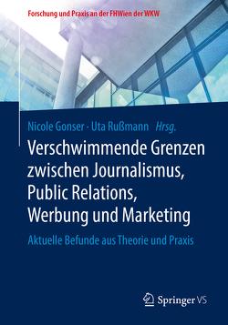Verschwimmende Grenzen zwischen Journalismus, Public Relations, Werbung und Marketing von Gonser,  Nicole, Rußmann,  Uta