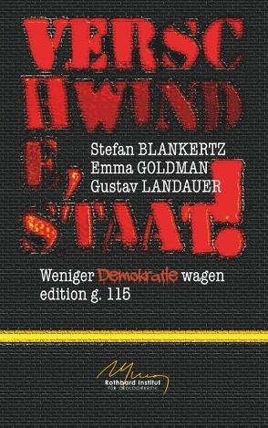 Verschwinde, Staat! von Blankertz,  Stefan, Goldman,  Emma, Landauer,  Gustav