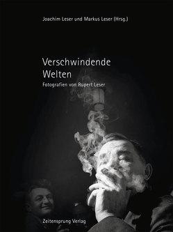 Verschwindende Welten von Fricker,  Thomas, Leser,  Joachim, Leser,  Markus, Leser,  Rupert