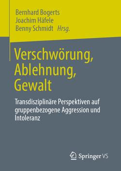 Verschwörung, Ablehnung, Gewalt von Bogerts,  Bernhard, Häfele,  Joachim, Schmidt,  Benny