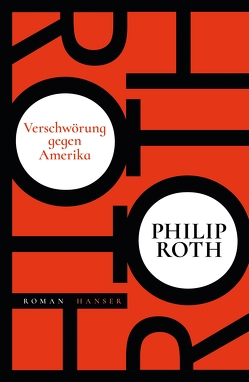 Verschwörung gegen Amerika von Roth,  Philip, Schmitz,  Werner