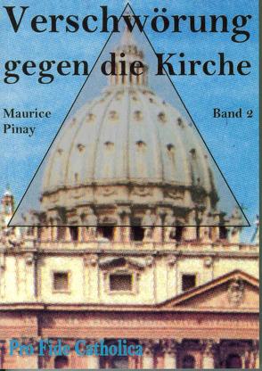 Verschwörung gegen die Kirche / Verschwörung gegen die Kirche, Band 2 von Pinay,  Maurice