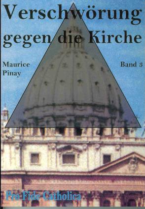 Verschwörung gegen die Kirche / Verschwörung gegen die Kirche, Band 3 von Pinay,  Maurice