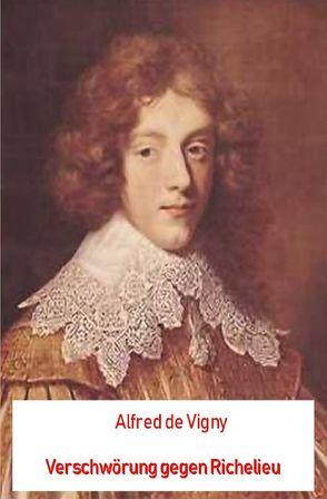 Verschwörung gegen Richelieu (Illustriert) von Vigny,  Alfred de