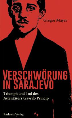 Verschwörung in Sarajevo von Mayer,  Gregor