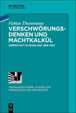 Verschwörungsdenken und Machtkalkül von Thunemann,  Fabian