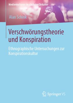 Verschwörungstheorie und Konspiration von Schink,  Alan