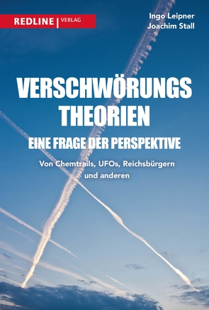 Verschwörungstheorien – eine Frage der Perspektive von Leipner,  Ingo, Stall,  Joachim