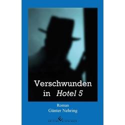 Verschwunden in Hotel 5 von Nehring,  Günter