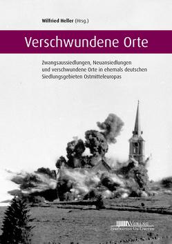 Verschwundene Orte von Heller,  Prof. Dr. Wilfried