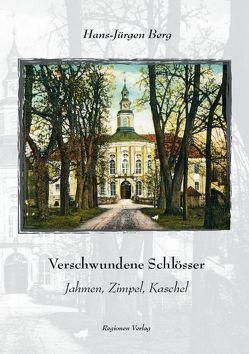 Verschwundene Schlösser von Berg,  Hans-Jürgen, Lwowski,  Sabine von, Nagorske,  Wolfgang