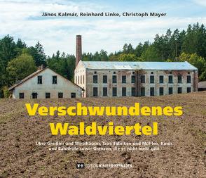 Verschwundenes Waldviertel von Kalmar,  Janos, Linke,  Reinhard, Mayer,  Christoph