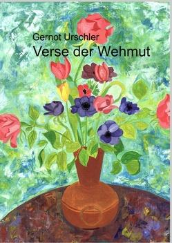Verse der Wehmut von Urschler,  Gernot