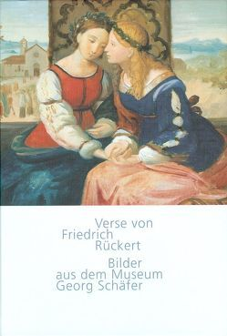 Verse von Friedrich Rückert – Bilder aus dem Museum Georg Schäfer von Museum Georg Schäfer