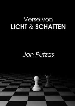 Verse von Licht & Schatten von Putzas,  Jan