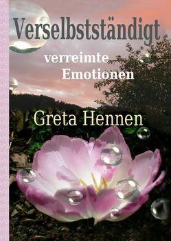 Verselbstständigt von Hennen,  Greta