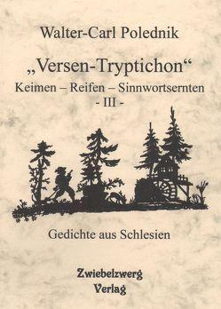 """""""Versen-Tryptichon"""" – Keimen – Reifen – Sinnwortsernten – III von Laufenburg,  Heike, Polednik,  Walter C"""