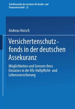 Versichertenschutzfonds in der deutschen Assekuranz von Horsch,  Andreas