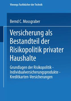 Versicherung als Bestandteil der Risikopolitik privater Haushalte von Mossgraber,  Bernd C.