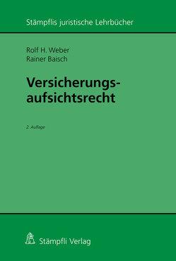 Versicherungsaufsichtsrecht von Baisch,  Rainer, Weber,  Rolf H.
