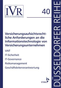 Versicherungsaufsichtsrechtliche Anforderungen an die Informationstechnologie von Versicherungsunternehmen von Looschelders,  Dirk, Michael,  Lothar