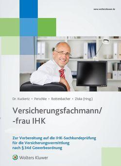 Versicherungsfachmann/-frau (IHK) von Kuckertz,  Wolfgang, Perschke,  Ronald, Rottenbacher,  Frank, Ziska,  Daniel