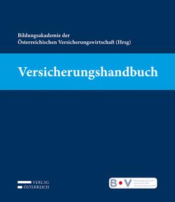 Versicherungshandbuch von Bildungsakademie der Österreichischen Versicherungswirtschaft