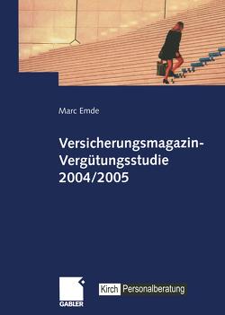 Versicherungsmagazin-Vergütungsstudie 2004/2005 von Emde,  Marc