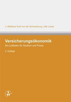 Versicherungsökonomik von Graf von der Schulenburg,  J Matthias, Lohse,  Ute