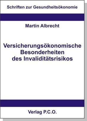 Versicherungsökonomische Besonderheiten des Invaliditätsrisikos von Albrecht,  Martin