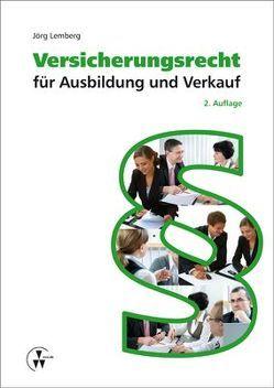 Versicherungsrecht für Ausbildung und Verkauf von Lemberg,  Jörg