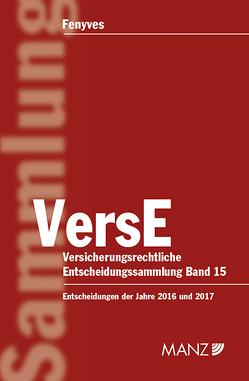Versicherungsrechtliche Entscheidungen Band 15 von Fenyves,  Attila