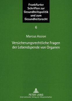Versicherungsrechtliche Fragen der Lebendspende von Organen von Assion,  Marcus