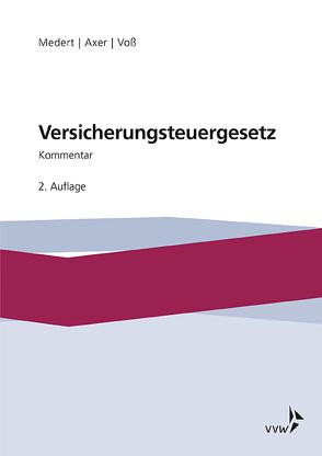Versicherungsteuergesetz von Axer,  Jochen, Medert,  Heiko Klaus, Voß,  Birgit