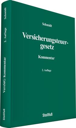 Versicherungsteuergesetz Kommentar von Schmidt,  Rolf