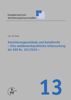 Versicherungsverbände und Kartellrecht von Rauh,  Jens Ole, Schulenburg,  J Mathias von der, Stefan,  Weber, Torsten,  Körber