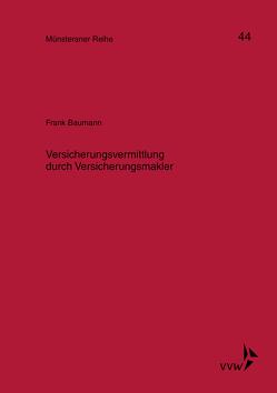 Versicherungsvermittlung durch Versicherungsmakler von Baumann,  Frank, Kollhosser,  Helmut