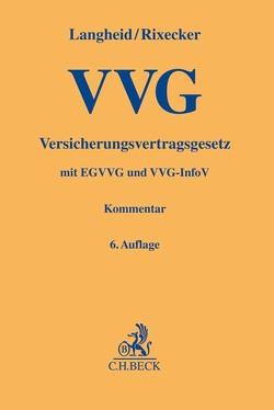 Versicherungsvertragsgesetz von Gal,  Jens, Grote,  Joachim, Langheid,  Theo, Muschner,  Jens, Rixecker,  Roland, Römer,  Wolfgang